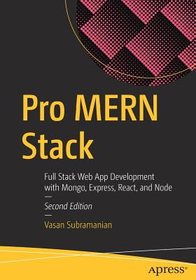 Pro Mern Stack: Full Stack Web App Development with Mongo, Express, React, and Node-cover