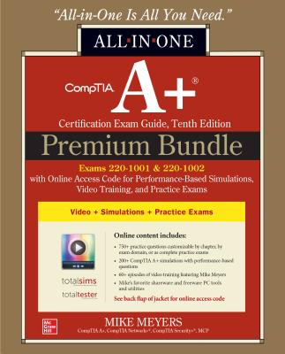 Comptia A+ Certification Premium Bundle: All-In-One Exam Guide, Tenth Edition with Online Access Code for Performance-Based Simulations, Video Trainin-cover