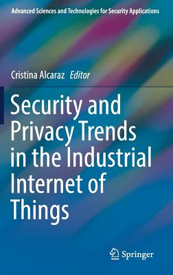 Security and Privacy Trends in the Industrial Internet of Things-cover
