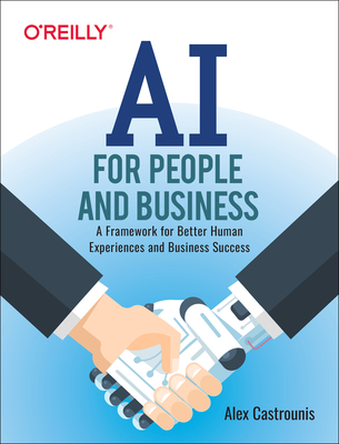 AI for People and Business: A Framework for Better Human Experiences and Business Success-cover