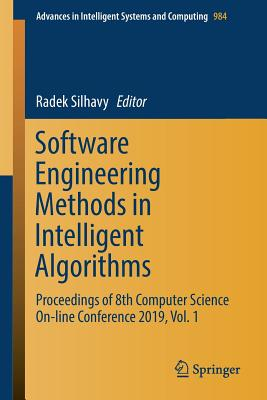 Software Engineering Methods in Intelligent Algorithms: Proceedings of 8th Computer Science On-Line Conference 2019, Vol. 1-cover