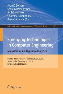 Emerging Technologies in Computer Engineering: Microservices in Big Data Analytics: Second International Conference, Icetce 2019, Jaipur, India, Febru-cover
