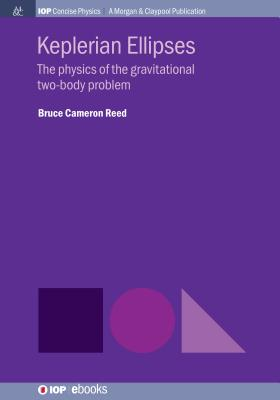 Keplerian Ellipses: The Physics of the Gravitational Two-Body Problem-cover