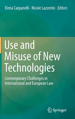 Use and Misuse of New Technologies: Contemporary Challenges in International and European Law-cover