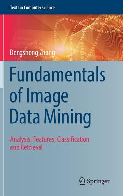 Fundamentals of Image Data Mining: Analysis, Features, Classification and Retrieval-cover