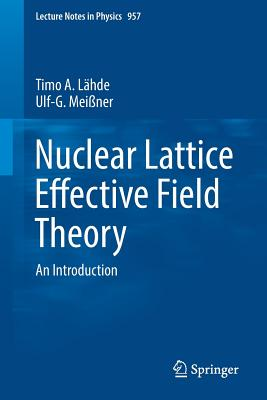 Nuclear Lattice Effective Field Theory: An Introduction-cover