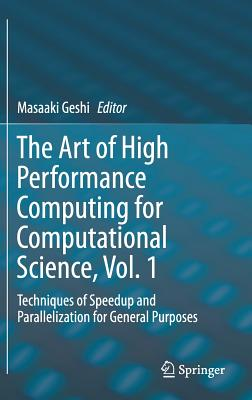 The Art of High Performance Computing for Computational Science, Vol. 1: Techniques of Speedup and Parallelization for General Purposes-cover