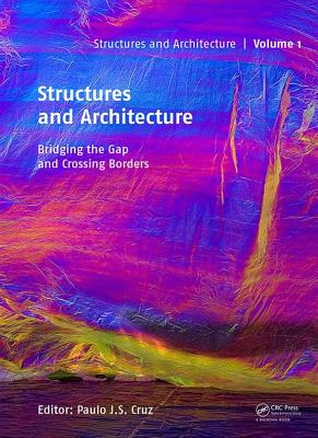 Structures and Architecture - Bridging the Gap and Crossing Borders: Proceedings of the Fourth International Conference on Structures and Architecture-cover