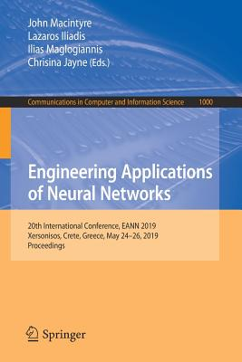 Engineering Applications of Neural Networks: 20th International Conference, Eann 2019, Xersonisos, Crete, Greece, May 24-26, 2019, Proceedings-cover