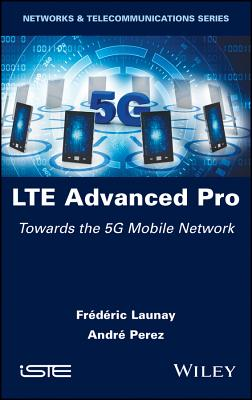 Lte Advanced Pro: Towards the 5g Mobile Network-cover