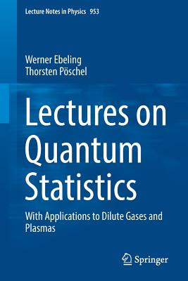 Lectures on Quantum Statistics: With Applications to Dilute Gases and Plasmas-cover