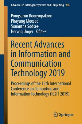 Recent Advances in Information and Communication Technology 2019: Proceedings of the 15th International Conference on Computing and Information Techno-cover