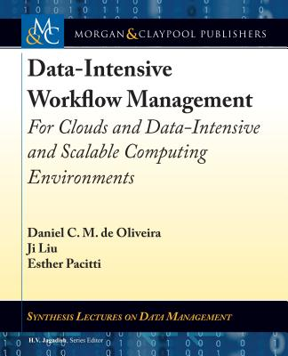 Data-Intensive Workflow Management: For Clouds and Data-Intensive and Scalable Computing Environments-cover