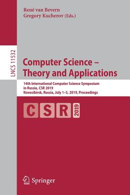 Computer Science - Theory and Applications: 14th International Computer Science Symposium in Russia, Csr 2019, Novosibirsk, Russia, July 1-5, 2019, Pr