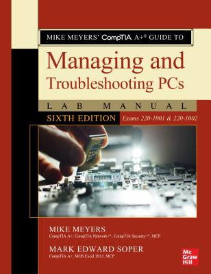Mike Meyers' Comptia A+ Guide to Managing and Troubleshooting PCs Lab Manual, Sixth Edition (Exams 220-1001 & 220-1002)-cover