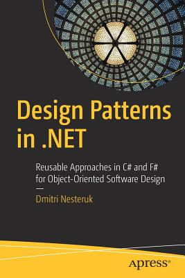 Design Patterns in .Net: Reusable Approaches in C# and F# for Object-Oriented Software Design-cover