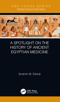 A Spotlight on the History of Ancient Egyptian Medicine-cover