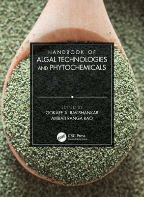 Handbook of Algal Technologies and Phytochemicals: Two Volume Set-cover
