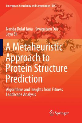 A Metaheuristic Approach to Protein Structure Prediction: Algorithms and Insights from Fitness Landscape Analysis-cover