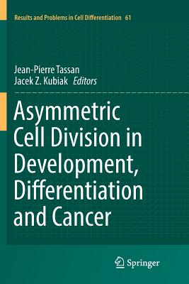 Asymmetric Cell Division in Development, Differentiation and Cancer-cover