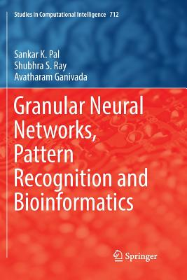 Granular Neural Networks, Pattern Recognition and Bioinformatics-cover