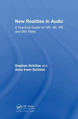 New Realities in Audio: A Practical Guide for Vr, Ar, MR and 360 Video-cover