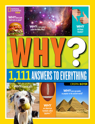 National Geographic Kids Why?: Over 1,111 Answers to Everything-cover