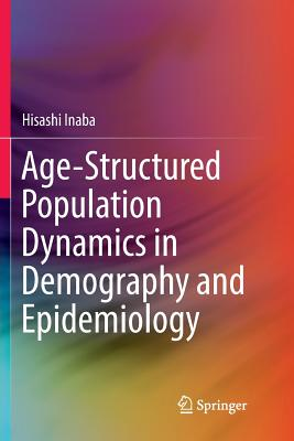 Age-Structured Population Dynamics in Demography and Epidemiology-cover