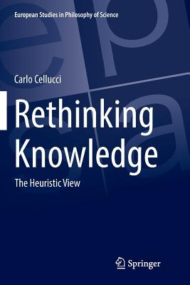 Rethinking Knowledge: The Heuristic View-cover