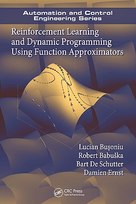 Reinforcement Learning and Dynamic Programming Using Function Approximators-cover