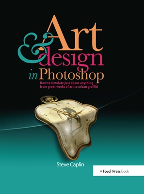 Art and Design in Photoshop: How to Simulate Just about Anything from Great Works of Art to Urban Graffiti-cover