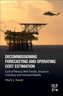 Decommissioning Forecasting and Operating Cost Estimation: Gulf of Mexico Well Trends, Structure Inventory and Forecast Models-cover