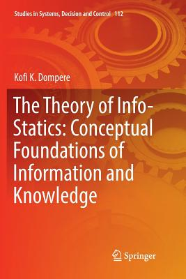 The Theory of Info-Statics: Conceptual Foundations of Information and Knowledge-cover