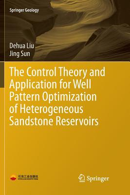 The Control Theory and Application for Well Pattern Optimization of Heterogeneous Sandstone Reservoirs-cover