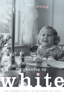 Waking Up White, and Finding Myself in the Story of Race-cover