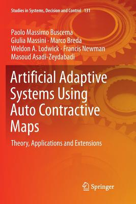 Artificial Adaptive Systems Using Auto Contractive Maps: Theory, Applications and Extensions-cover