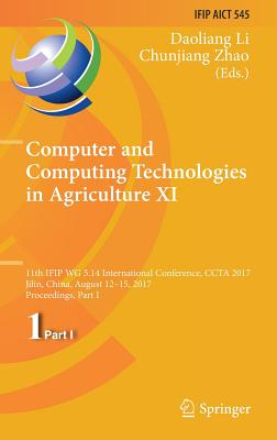 Computer and Computing Technologies in Agriculture XI: 11th Ifip Wg 5.14 International Conference, Ccta 2017, Jilin, China, August 12-15, 2017, Procee