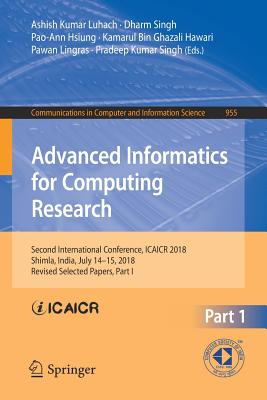 Advanced Informatics for Computing Research: Second International Conference, Icaicr 2018, Shimla, India, July 14-15, 2018, Revised Selected Papers, P-cover