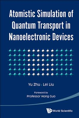 Atomistic Simulation of Quantum Transport in Nanoelectronic Devices [With CDROM]-cover