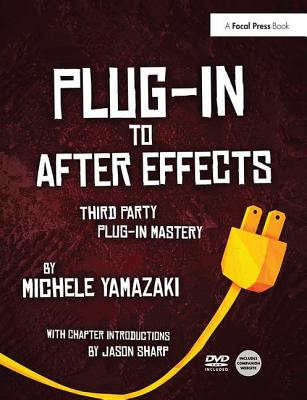 Plug-In to After Effects: Third Party Plug-In Mastery-cover