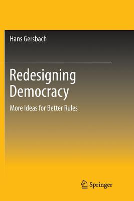 Redesigning Democracy: More Ideas for Better Rules-cover