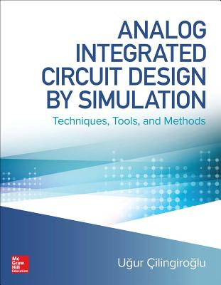 Analog Integrated Circuit Design by Simulation: Techniques, Tools, and Methods (美國原版)