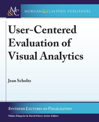 User-Centered Evaluation of Visual Analytics-cover