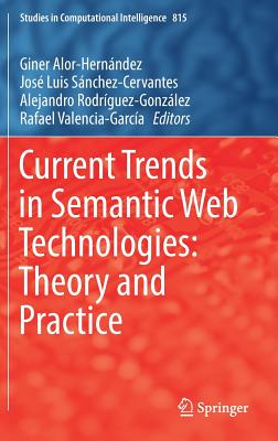 Current Trends in Semantic Web Technologies: Theory and Practice-cover