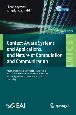 Context-Aware Systems and Applications, and Nature of Computation and Communication: 7th Eai International Conference, Iccasa 2018, and 4th Eai Intern-cover