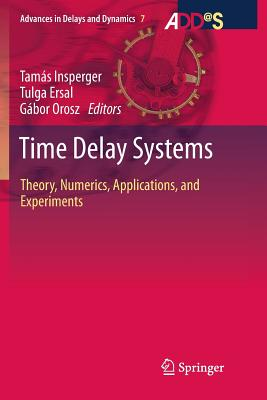 Time Delay Systems: Theory, Numerics, Applications, and Experiments-cover