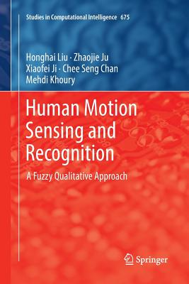 Human Motion Sensing and Recognition: A Fuzzy Qualitative Approach-cover