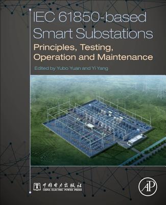 Iec 61850-Based Smart Substations: Principles, Testing, Operation and Maintenance-cover