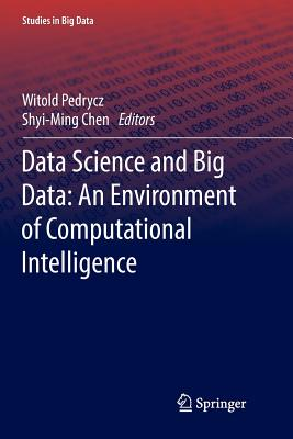 Data Science and Big Data: An Environment of Computational Intelligence-cover