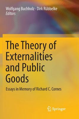 The Theory of Externalities and Public Goods: Essays in Memory of Richard C. Cornes
